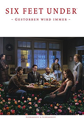 Six Feet Under: Better Living Through Death - Gestorben wird Immer