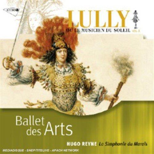Ballet des Arts (Lully du le Musiciens du Soleil, Vol. X)