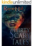 Thirty Scary Tales: Creepy Horror Stories