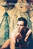 Mein schwules Auge 4: Bilder, Essays, Erzählungen. Das schwule Jahrbuch der Erotik