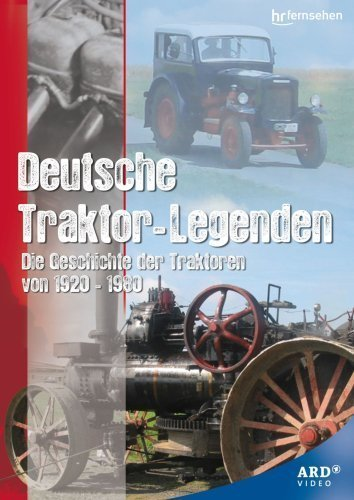 Traktor Oliver (Deutsche Traktor-Legenden - Die Geschichte der Traktoren von 1920-1980)