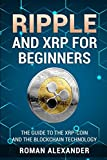 Ripple and XRP for Beginners: The Guide to the XRP-Coin and the Blockchain Technology