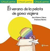 El verano de la pelota de goma viajera par Jordi Sierra i Fabra