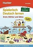 Spielerisch Deutsch lernen – neue Geschichten – Erste Wörter und Sätze – Vorschule: Deutsch als Zweitsprache / Fremdsprache / Buch