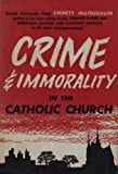 Crime and Immorality in the Catholic Church