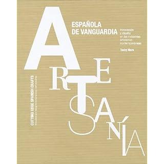 Artesanía española de vanguardia : innovación y diseño en las industrias artesanas contemporáneas (General)