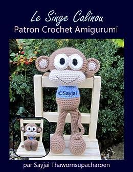 Le Singe Calinou Patron Crochet Amigurumi par [Sayjai, Thawornsupacharoen, Sayjai]