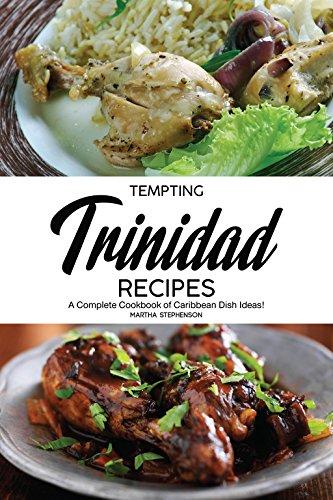 Tempting Trinidad Recipes: A Complete Cookbook of Caribbean Dish Ideas! (English Edition)