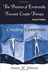 The Practice of Emotionally Focused Couple Therapy: Creating Connection (Basic Principles Into Practice Series) Paperback