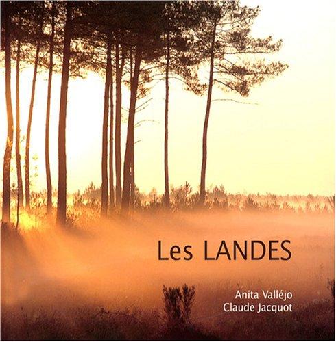 Les Landes par Anita Valléjo, Claude Jacquot