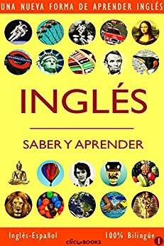 INGLÉS - SABER & APRENDER #1: Una nueva forma de aprender inglés (Spanish Edition) by [Clic-books Digital Media]