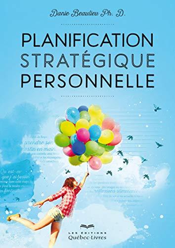 Planification stratégique personnelle par Danie Beaulieu