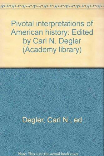 pivotal-interpretations-of-american-history-edited-by-carl-n-degler-academy-library