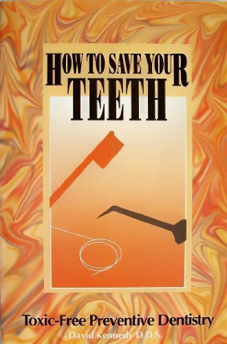 How to Save Your Teeth: Toxic-Free Preventive Dentistry