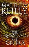 Der große Zoo von China - Matthew Reilly