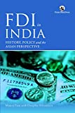 FDI in India: History, Policy and the Asian Perspective