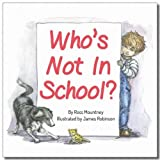 Who's Not In School? by Ross Mountney (2015-05-27)