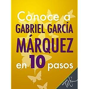 Conoce a Gabriel García Márquez en 10 pasos
