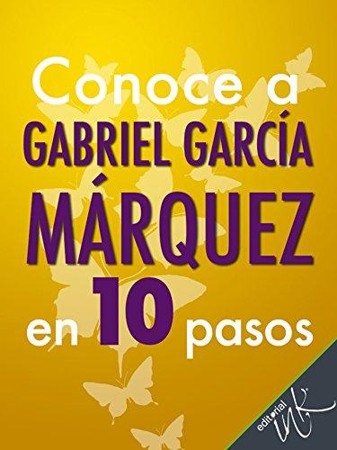 Conoce a Gabriel García Márquez en 10 pasos (Conoce en 10 pasos nº 2) por Editorial Ink