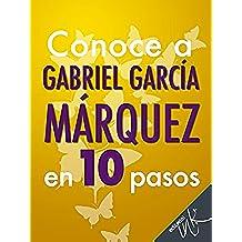 Conoce a Gabriel García Márquez en 10 pasos (Conoce en 10 pasos nº 2)