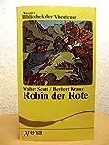Robin der Rote. Ein heimlicher K?nig unter schottischen Partisanen und englischen Rebellen