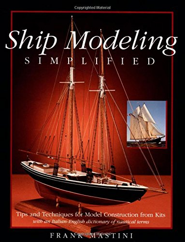 Ship Modeling Simplified: Tips and Techniques for Model Construction from Kits (International Marine-RMP)
