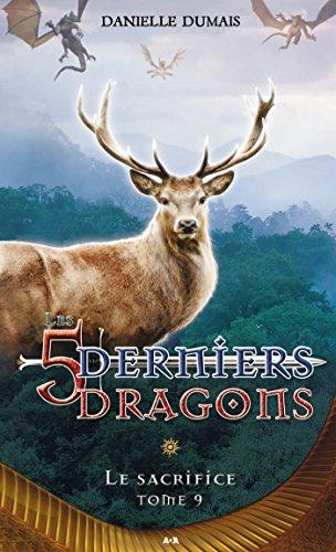 Livres Les cinq derniers dragons - 9: Le sacrifice pdf