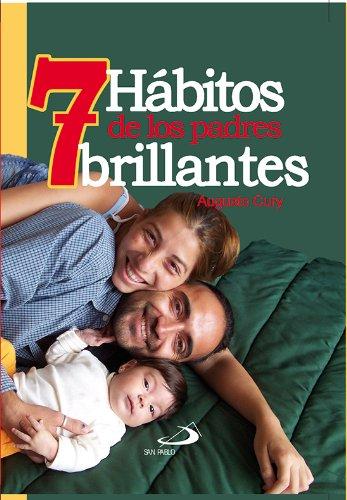 7 Hábitos de los padres brillantes por Augusto Cury
