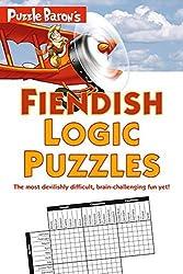 Puzzle Baron's Fiendish Logic Puzzles by Puzzle Baron (2015-10-06)