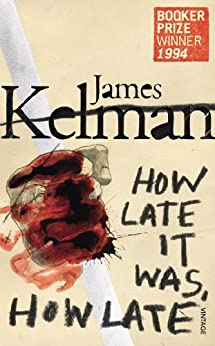 How Late It Was How Late (Vintage Booker) by [Kelman, James]