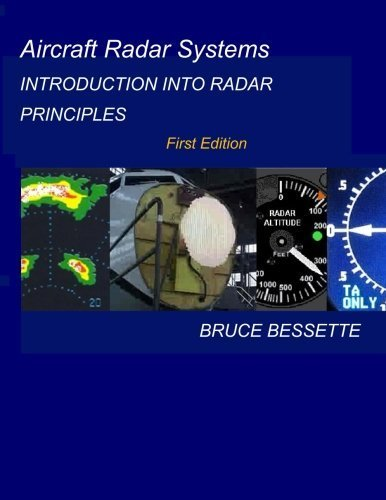 Aircraft Radar Systems: Introduction into Pulsed Radio Principles by Bruce Bessette (2013-04-22)