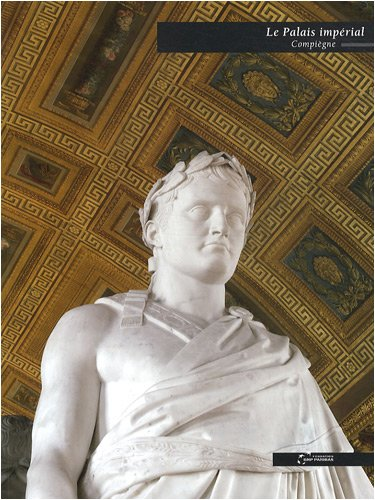 Le palais impérial de Compiègne