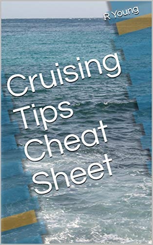 Cruising Tips Cheat Sheet (Cruise Tips Book 2) (English Edition)