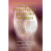 Talking with Twentieth-Century Women (Dialogues with Masters of the Spirit World)