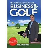 The Golf Business Guy Presents: Business Golf