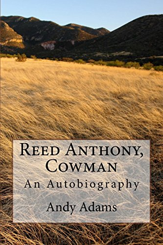 Reed Anthony, Cowman: An Autobiography Cowboy Wild Rags