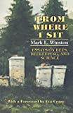 From Where I Sit: Essays on Bees, Beekeeping, and Science (Comstock)