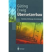 """Übersetzerbau: """"Techniken, Werkzeuge, Anwendungen"""" (Springer-Lehrbuch)"""