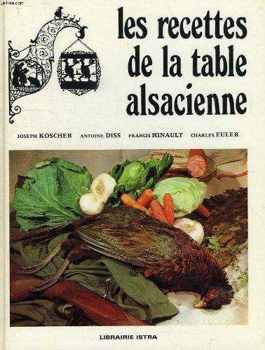 Les recettes de la table alsacienne par Joseph Koscher