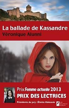 La ballade de Kassandre par [Alluni, Veronique]