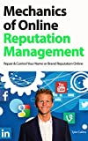 Mechanics of Online Reputation Management: Repair & Control Your Name or Brand Reputation Online (English Edition)...