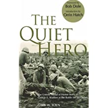 The Quiet Hero: The Untold Medal of Honor Story of George E. Wahlen at the Battle for Iwo Jima by Gary W. Toyn (2007-10-01)