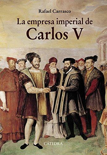 Descargar Libro La Empresa Imperial De Carlos V Y La España De Los Albores De La Modernidad (Historia. Serie Mayor) de Rafael Carrasco