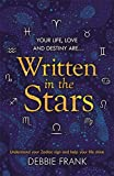 Written in the Stars: Discover the language of the stars and help your life shine