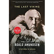 Last Viking, The: The Life of Roald Amundsen