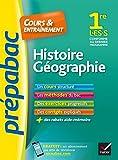 Histoire-Géographie 1re L, ES, S - Prépabac Cours & entraînement : cours, méthodes et exercices progressifs (première L, ES, S) (Cours et entraînement) (French Edition)