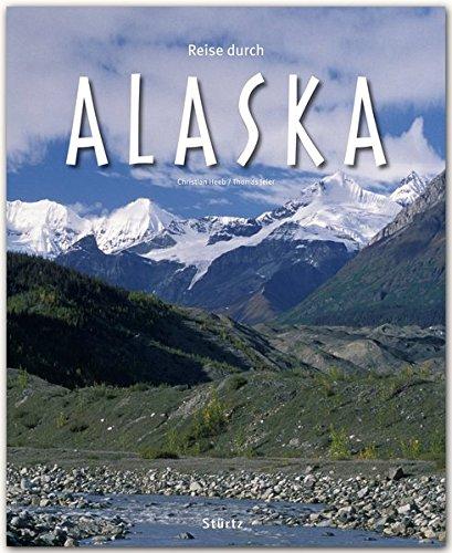 Reise durch ALASKA - Ein Bildband mit über 170 Bildern auf 140 Seiten - STÜRTZ Verlag -