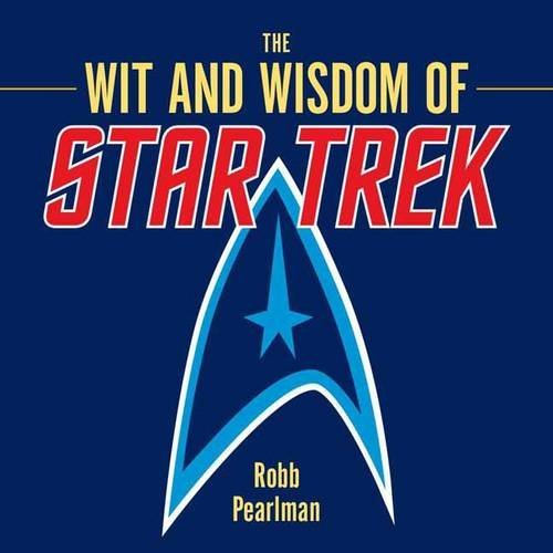 The Wit and Wisdom of Star Trek by Robb Pearlman (2015-06-23)