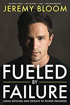 Fueled By Failure: Using Detours and Defeats to Power Progress (English Edition) de [Bloom, Jeremy]