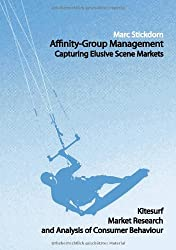 Affinity-Group Management - Capturing Elusive Scene Markets: Kitesurf Market Research and Analysis of Consumer Behaviour